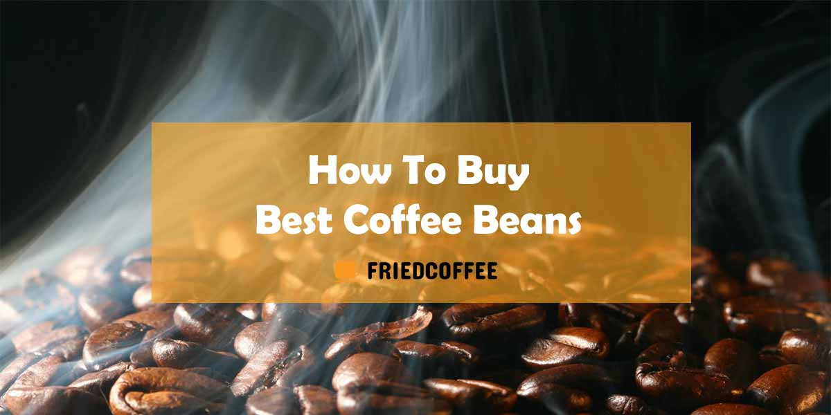 How To Buy Best Coffee Beans