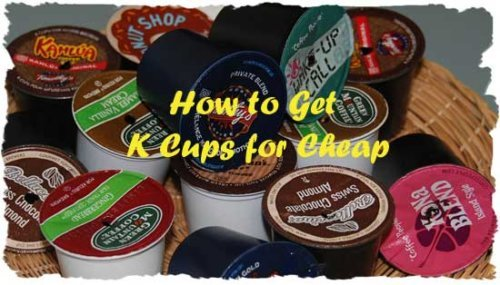 How to get Cheap K Cups