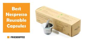 Best Nespresso Reusable Pods – Top Picks