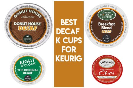 Best Decaf K Cups for Keurig