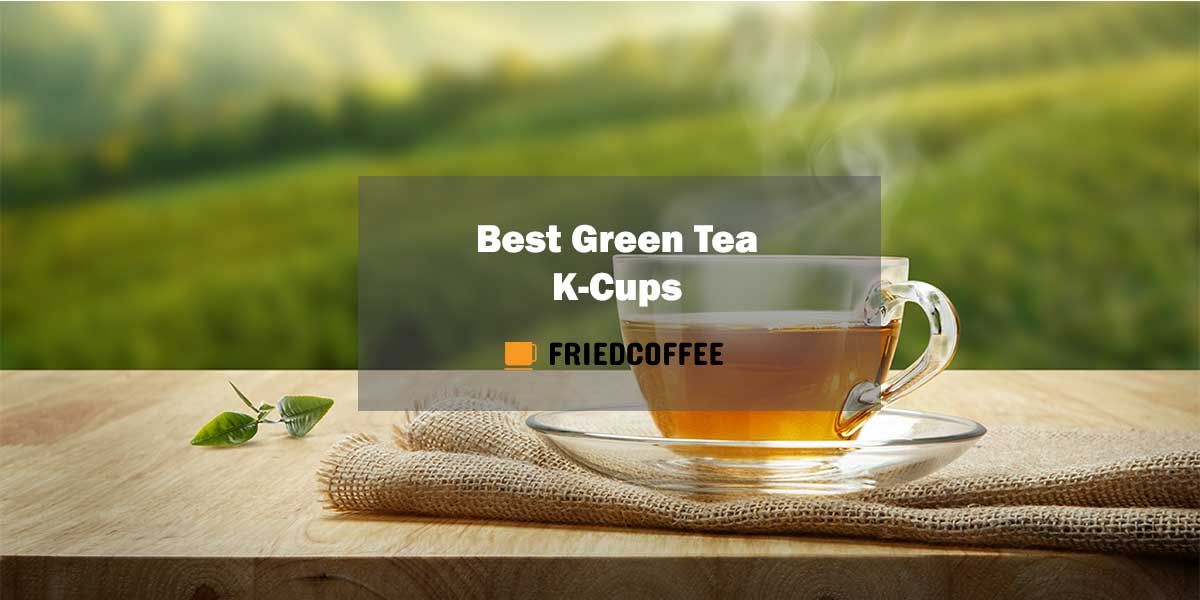 Best Green Tea K-Cups
