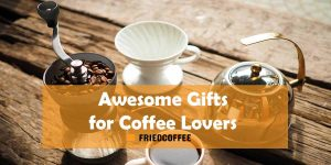 30+ Awesome Gifts For Coffee Lovers
