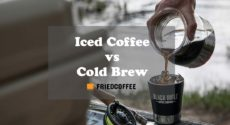 Cold Brew Vs Iced Coffee – The Comparison