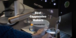 The 10 Best Cappuccino Maker