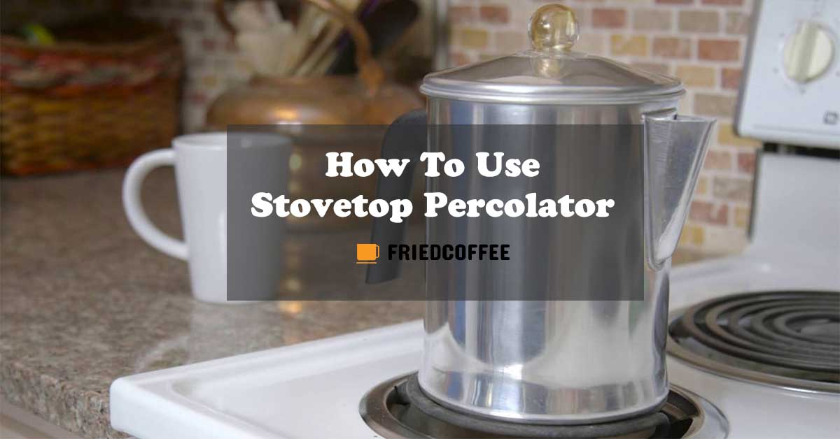 Stovetop Percolator Coffee