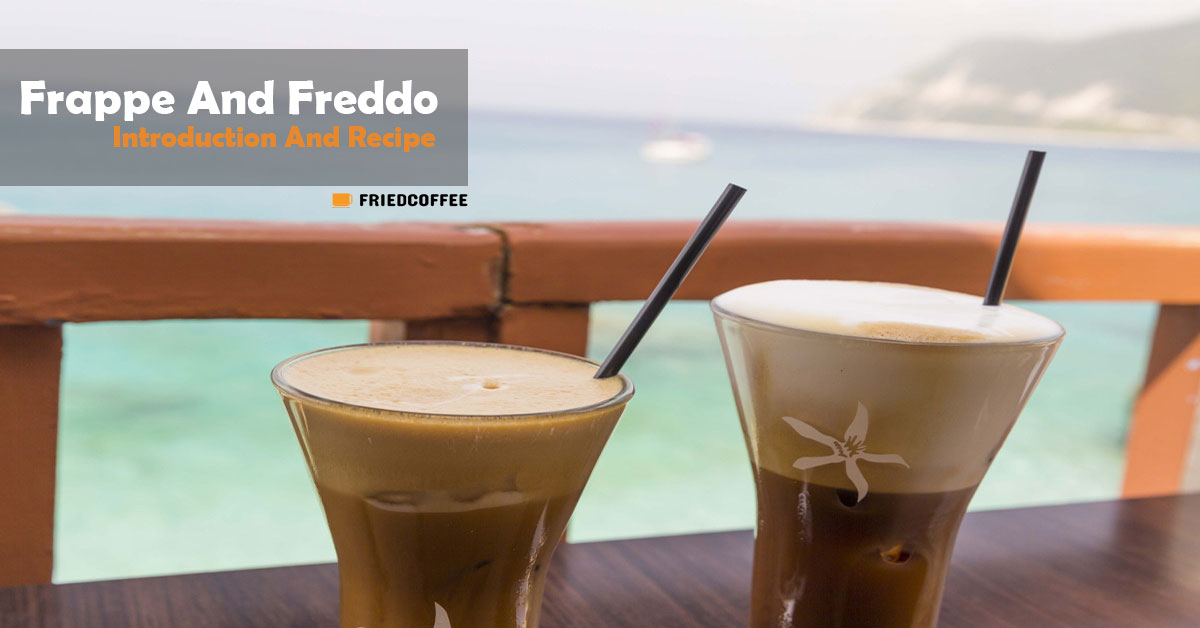Frappe And Freddo - Introduction And Recipe