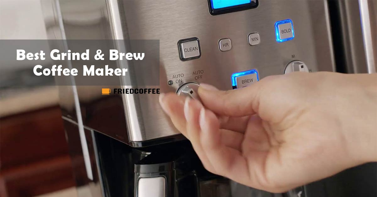 Best Coffee Maker With Grinder (Grind And Brew)