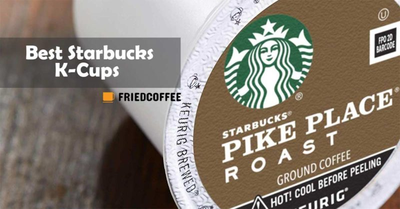 Best Starbucks K-Cups
