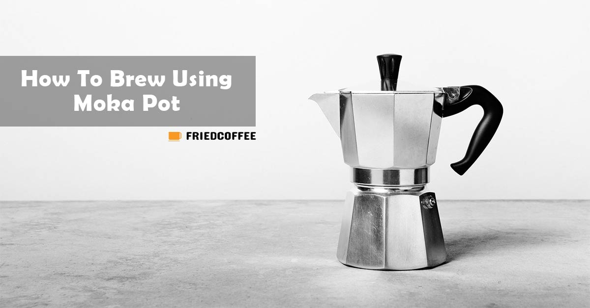 How To Brew Using Moka Pot