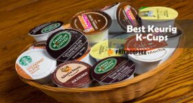 Best K-Cup Coffee For Keurig Brewers
