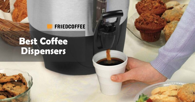 Best Coffee Dispensers