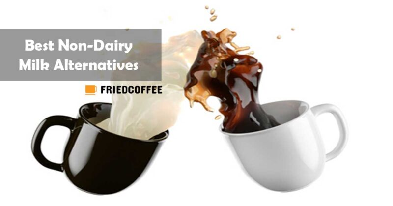 Best Non Dairy Coffee Milk Alternatives