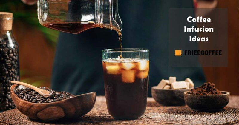 Coffee Infusion Ideas