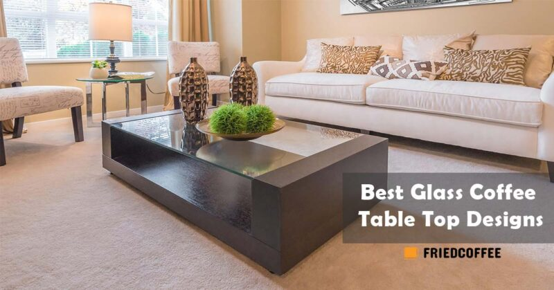 Best Glass Top Coffee Table Designs