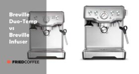 Breville Duo-temp Pro vs Infuser